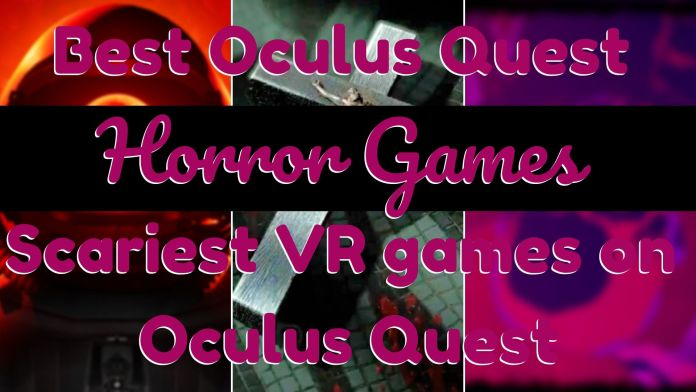 Top 9 Scariest Oculus quest Horror Games | Scariest VR games on Quest