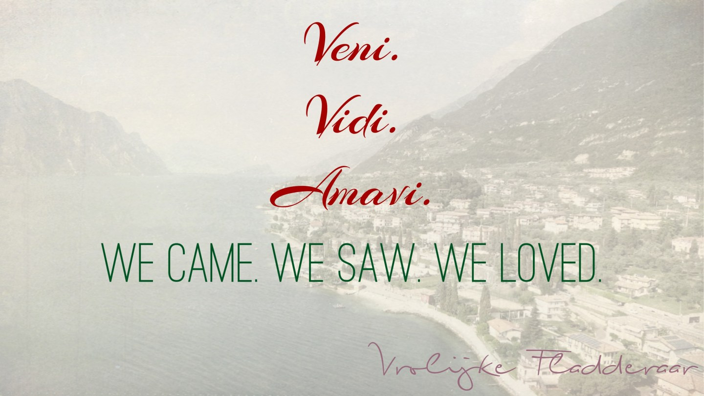 "Weer een week…#9: ""Veni. Vidi. Amavi: We came, we saw, we loved."""