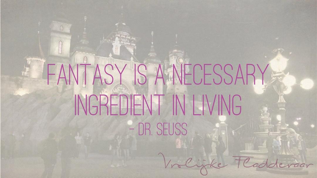 "Weer een week…#14: ""Fantasy is a necessary ingredient in living"""
