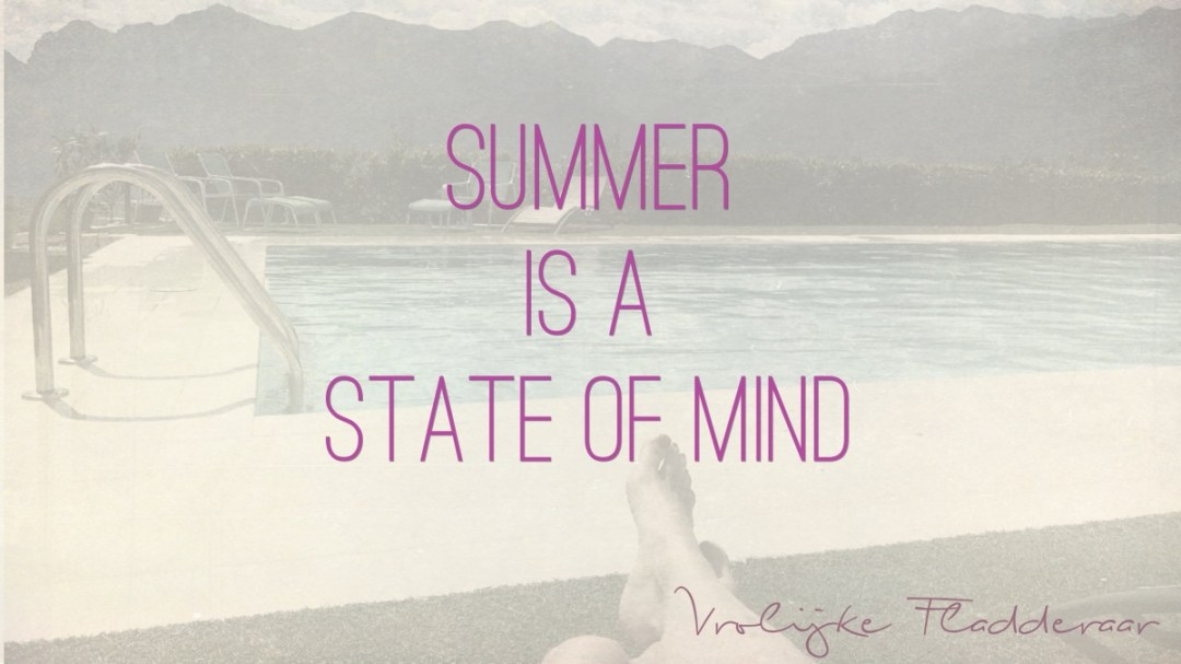 Quote: Summer is a state of mind