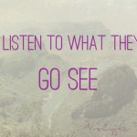 """Quote """"Don't listen to what they say. Go see"""""""