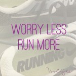 """Quote """"Worry less, run more"""""""
