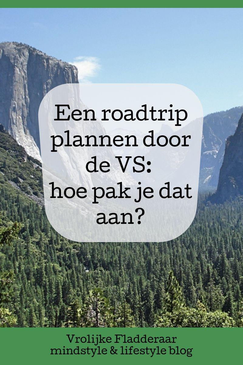 pinterest pin met yosemite valley in californie op de achtergrond en de tekst 'een roadtrip plannen door de VS: hoe pak je dat aan'?