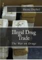 Illegal drug trade - The War on Drugs