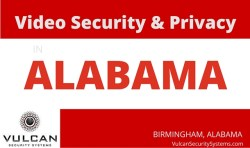 Video Security and Privacy in Alabama
