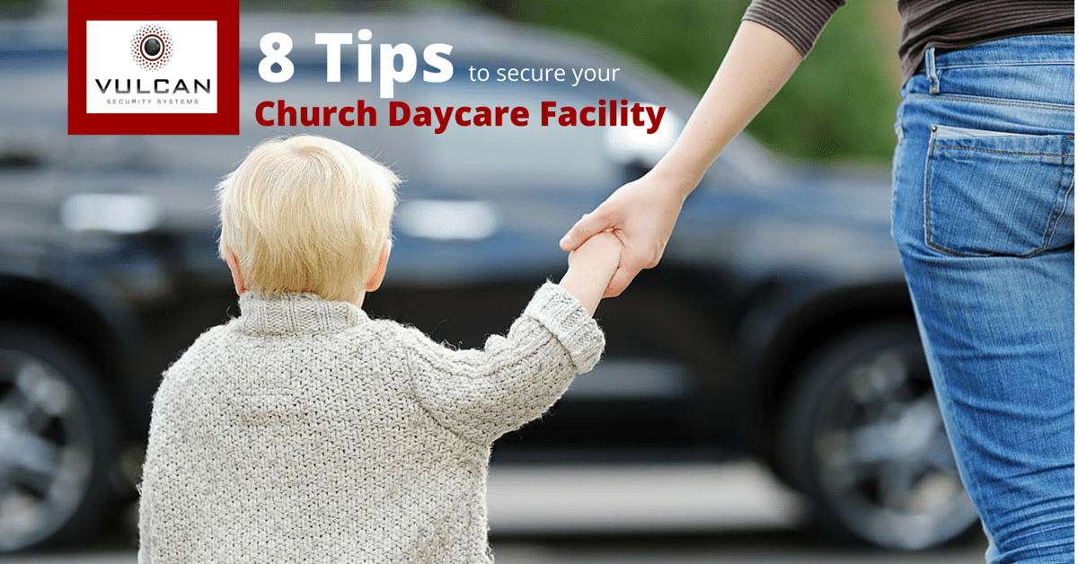 8 Tips for Church Daycare Security by Vulcan Security Systems Birmingham Alabama video security for surveillance
