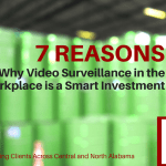 7 Reasons Why Video Surveillance in the Workplace is a Smart Investment