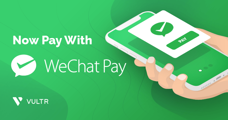 WeChat Pay Accepted Here! - Vultr.com