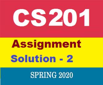 CS201 Assignment No-2 Solution 2020