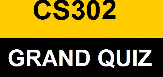 CS302 GRAND QUIZ