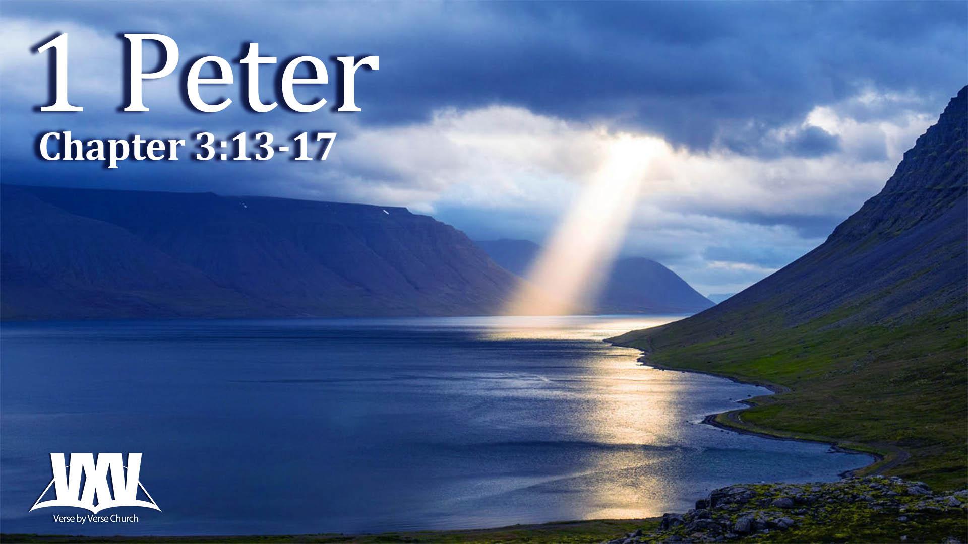 1 Peter 3:13-17 - Verse by Verse