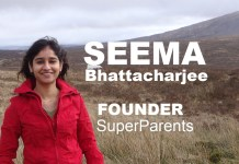 Seema Bhattacharjee's SuperParents