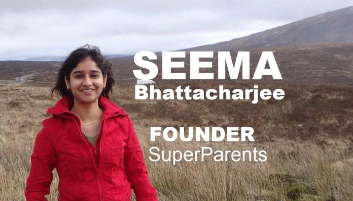 Seema Bhattacharjee's SuperParents