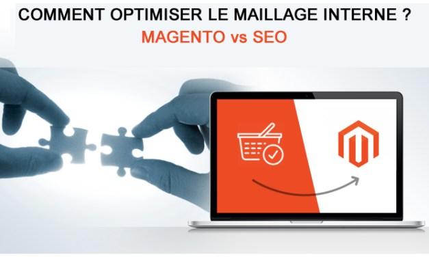 Comment optimiser le maillage interne de Magento pour le SEO ?