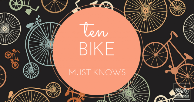 10 Bike Must Knows