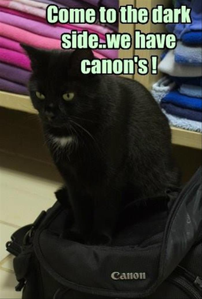 Come to the dark side… We have canon's!