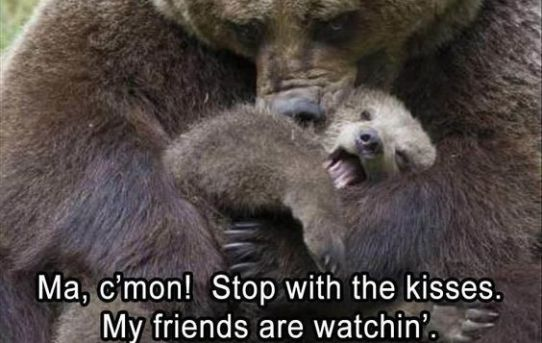 Ma, c'mon! Stop with the kisses. My friends are watchin'.