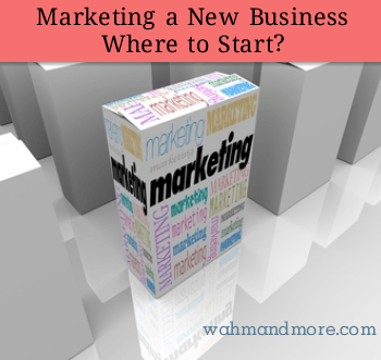 Marketing A New Business – Where To Start?