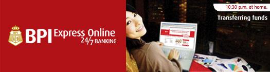 BPI  24/7, banking whereever.....