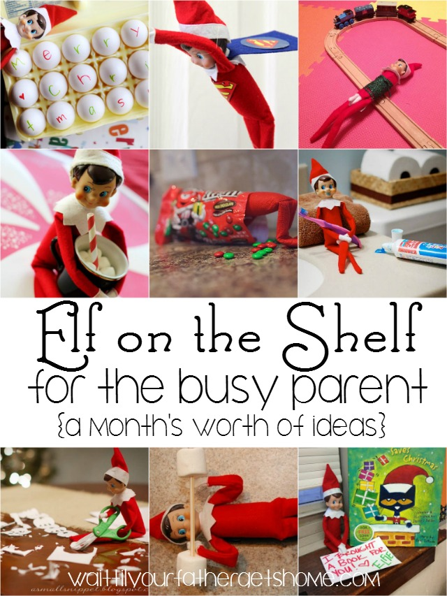 Elf On The Shelf For The Busy Parent Wait Til Your