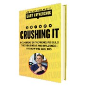 Crushing It! How Great Entrepreneurs Build Their Business Book Summary