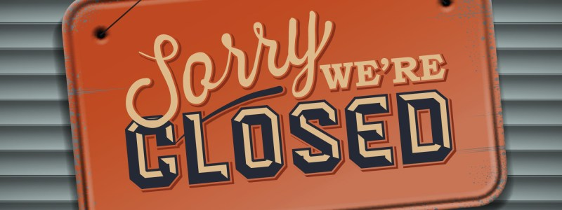 Sorry, we're closed.