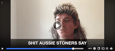 Shit Aussie Stoners Say
