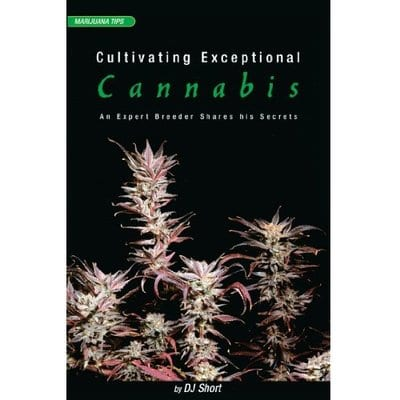 Cultivating Exceptional Cannabis by DJ Short-5 Best Marijuana Growing Books