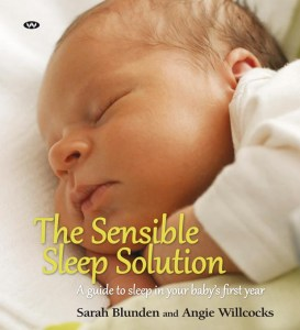 The Sensible Sleep Solution by Sarah Blunden and Angie Willcocks
