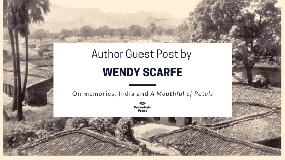 Wendy Scarfe, A Mouthful of Petals and revisiting the past