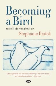 Becoming a Bird, Stephanie Radok