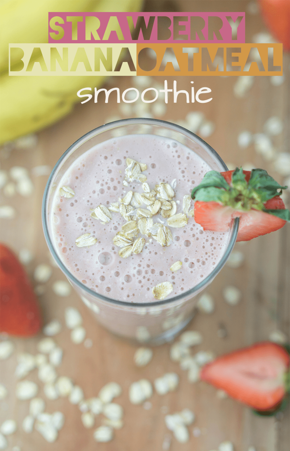 Strawberry Banana Oatmeal Smoothie! #healthy #strawberry #banana #oatmeal #smoothie | www.wakeuptowaffles.com