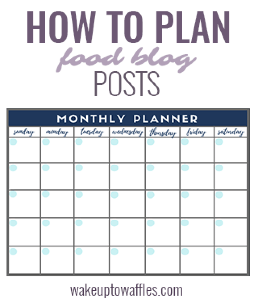 Hot to Plan Food Blog Posts - Learn to add recipes to your calendar and Get your FREE editorial calendar! www.wakeuptowaffles.com