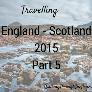 Once Upon A Time I Went To Scotland: Part 5