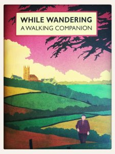While Wandering - A Walking Companion Book Review
