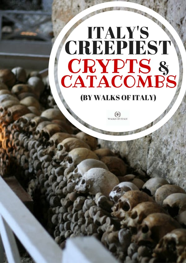 There are some very creepy crypts sprinkled around Italy. Find out where to find the best ones on the Walks of Italy blog.