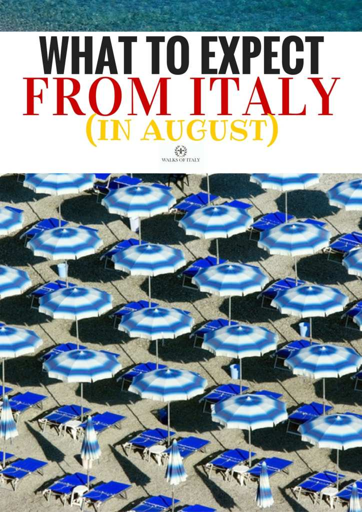 August is a unique time to be in Italy.  Check out the Walks of Italy blog to learn what to do and what to expect.
