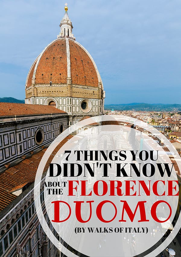 The Florence Duomo is one of Italy's most impressive edifices, and the story of its construction defies belief. Here is a short list of the most unexpected things about this unbelievable building.