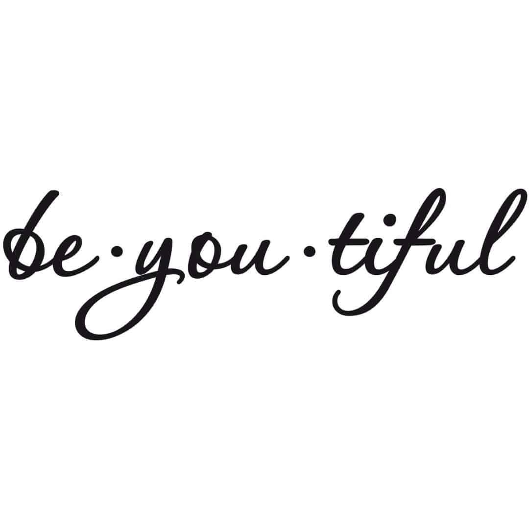 Be You Tiful Wall Sticker