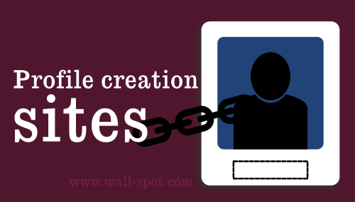 List Of Best Profile Creation Sites