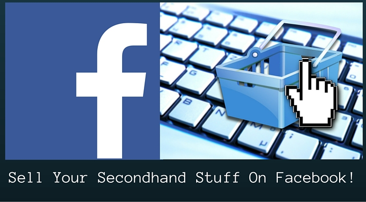 easily sell your secondhand stuff via facebook selling groups