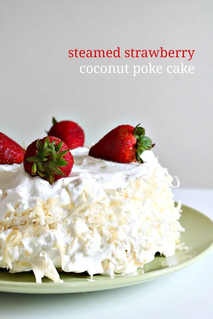 Steamed-Strawberry-Coconut-Poke-Cake 2--051015