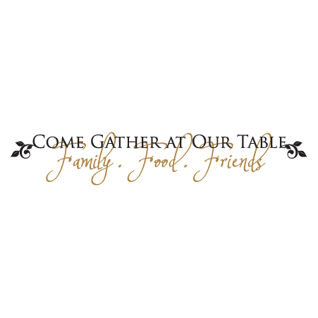 Come Gather At Our Table Wall Quotes Decal