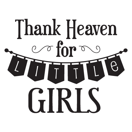 Thank Heaven For Little Girls Banner Wall Quotes™ Decal