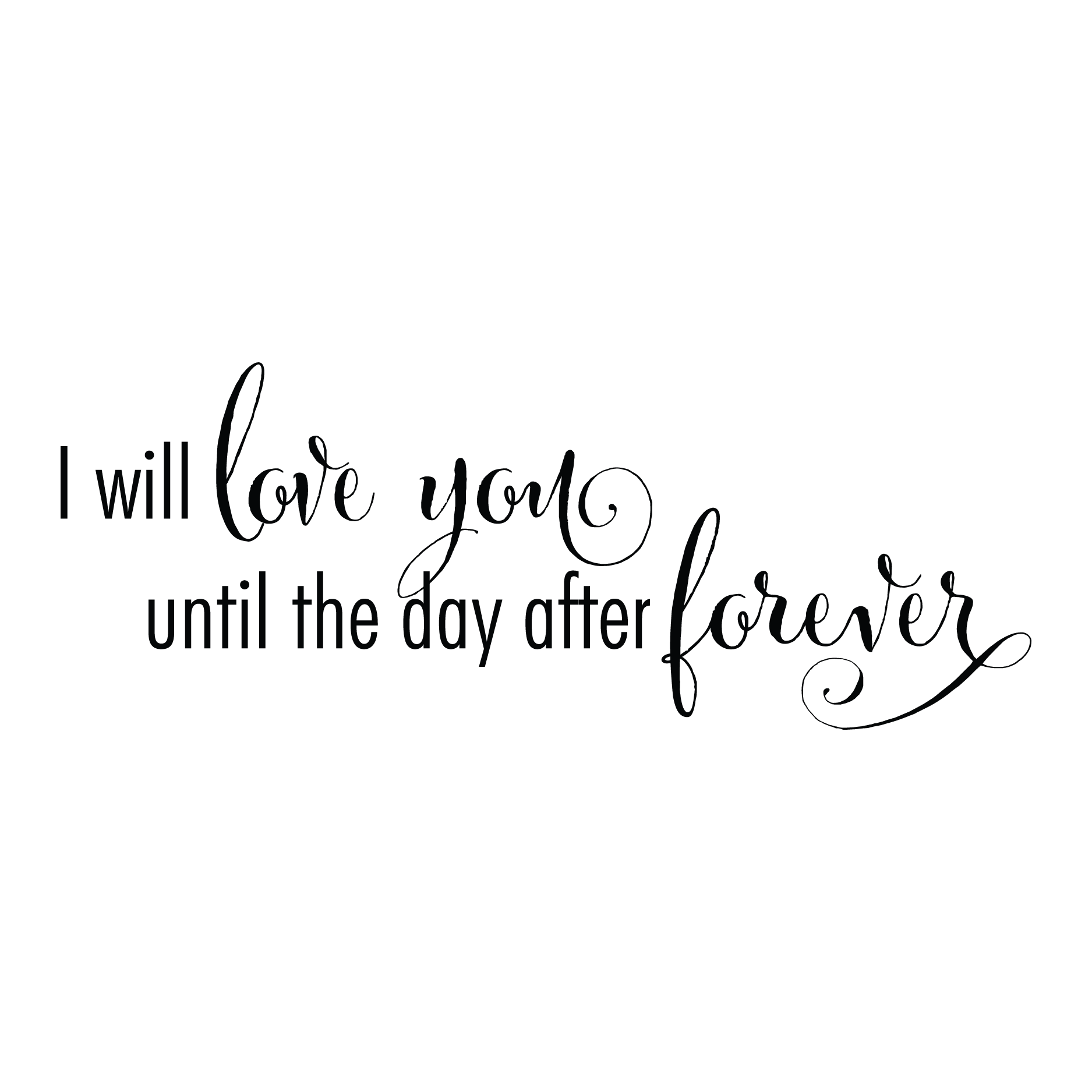 The Day After Forever Wall Quotes Decal