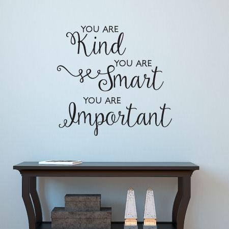 You Are Kind Smart Important Wall Quotes Decal