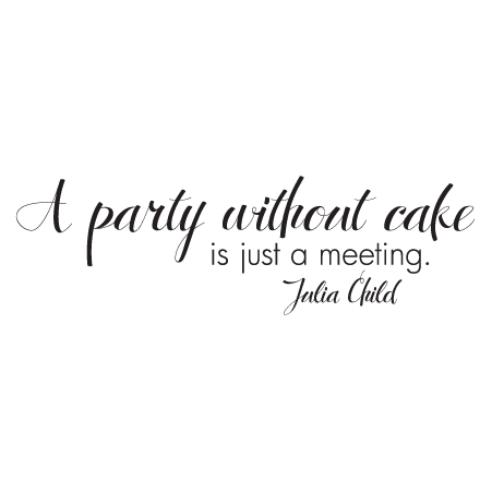 A Party Without Cake Wall Quotes Decal  WallQuotescom