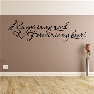 Always On My Mind Forever In My Heart Vinyl Wall Decal