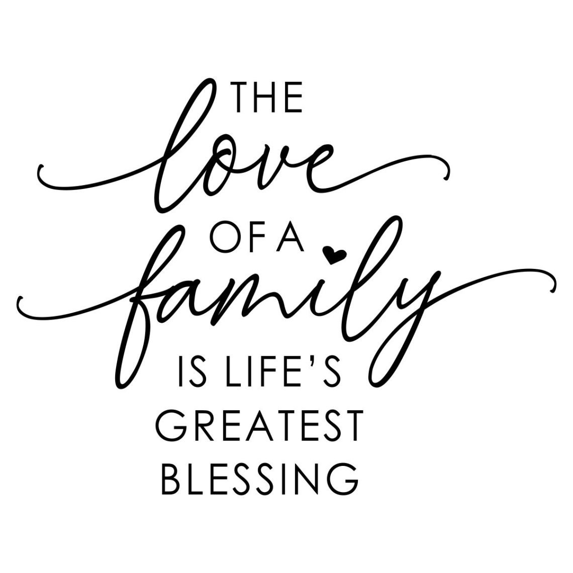 Download THE LOVE OF A FAMILY IS LIFES GREATEST BLESSING - SIZE- 11 ...