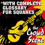 The Crowd Scene - With Complete Glossary for Squares